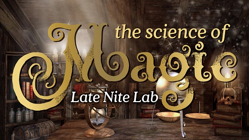 Wizard Families Invited to 'Science of Magic' Late Nite Lab