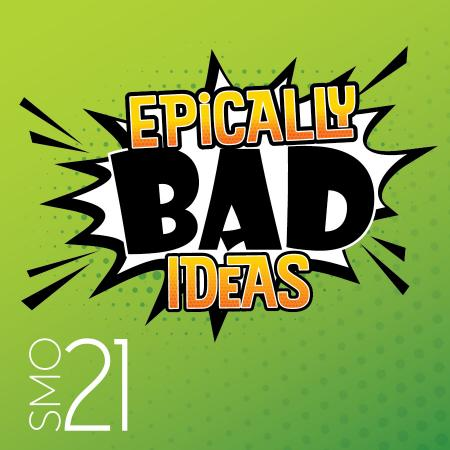SMO 21: Epically Bad Ideas
